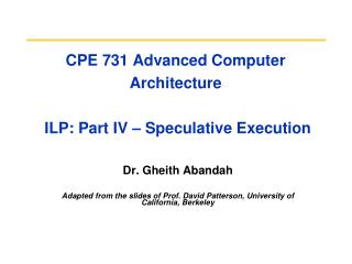CPE 731 Advanced Computer Architecture   ILP: Part IV – Speculative Execution