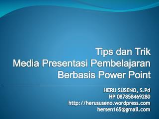 Tips  dan Trik Media  Presentasi Pembelajaran Berbasis  Power Point