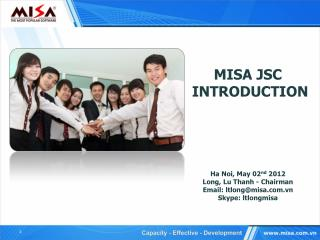 Ha Noi, May 02 nd  2012 Long, Lu Thanh - Chairman Email: ltlong@misa.vn Skype: ltlongmisa