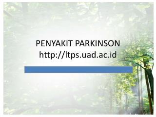 PENYAKIT PARKINSON ltps.uad.ac.id