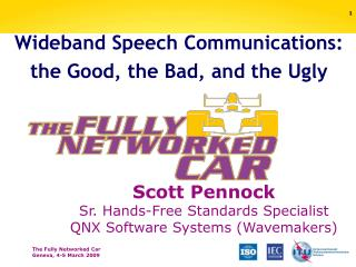 Wideband Speech Communications:  the Good, the Bad, and the Ugly