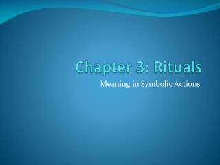 Chapter 3: Rituals