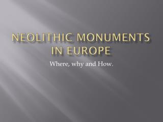 Neolithic monuments in Europe