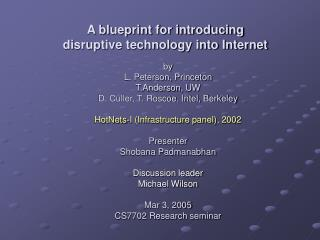 A blueprint for introducing  disruptive technology into Internet