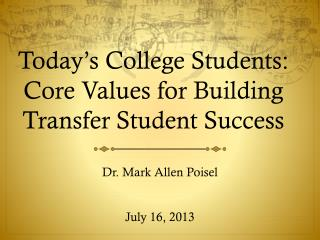 Today's College Students: Core Values for Building Transfer Student Success