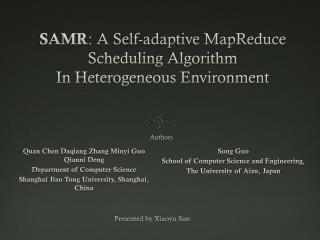 SAMR : A Self-adaptive MapReduce Scheduling Algorithm In Heterogeneous Environment