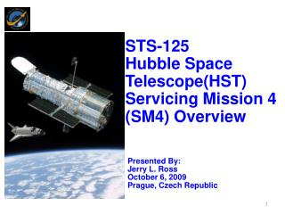 STS-125 Hubble Space Telescope(HST) Servicing Mission 4 (SM4) Overview