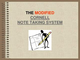 THE  MODIFIED CORNELL  NOTE TAKING SYSTEM