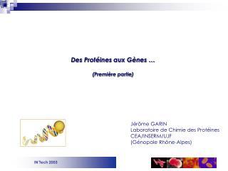 Des Protéines aux Gènes … (Première partie)