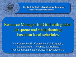 Resource Manager for Grid with global  job queue and with planning  based on local schedules