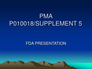 PMA P010018/SUPPLEMENT 5