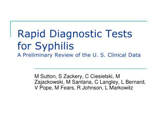 Rapid Diagnostic Tests for Syphilis A Preliminary Review of the U. S. Clinical Data
