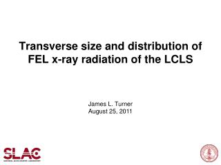 Transverse size and distribution of FEL x-ray radiation of the LCLS