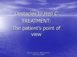 Obstacles to Hep C TREATMENT: The patient's point of view
