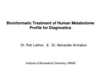 Bioinformatic Treatment of Human Metabolome Profile for Diagnostics