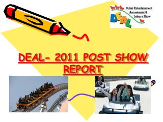 DEAL- 2011 POST SHOW REPORT