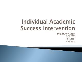Individual Academic Success Intervention