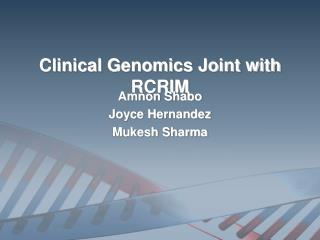Clinical Genomics Joint with RCRIM