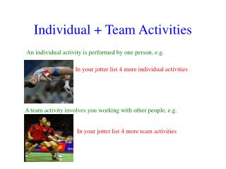 Individual + Team Activities