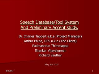 Speech Database/Tool System And Preliminary Accent study.