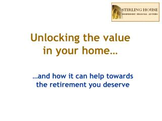 Unlocking the value in your home…