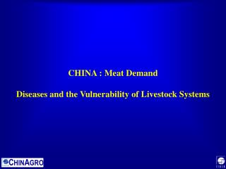CHINA : Meat Demand Diseases and the Vulnerability of Livestock Systems