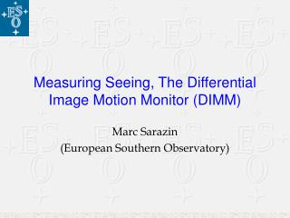 Measuring Seeing, The Differential Image Motion Monitor (DIMM)
