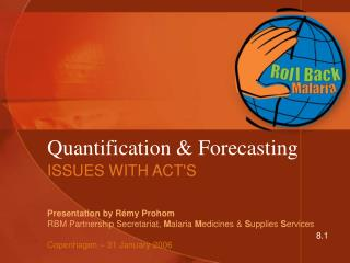 Quantification & Forecasting