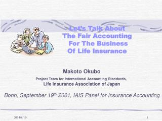 Let's Talk About  The Fair Accounting  For The Business  Of Life Insurance
