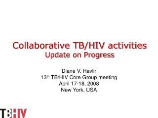 Collaborative TB/HIV activities Update on Progress