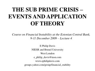 THE SUB PRIME CRISIS   EVENTS AND APPLICATION OF THEORY