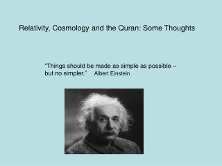 """Things should be made as simple as possible – but no simpler.""      Albert Einstein"