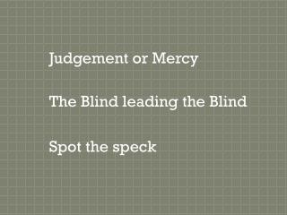 Judgement  or Mercy