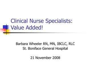 Clinical Nurse Specialists: Value Added!