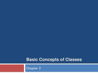 B asic Concepts of Classes