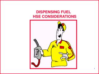 DISPENSING FUEL        HSE CONSIDERATIONS