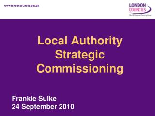 Local Authority  Strategic Commissioning