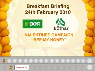 "VALENTINES CAMPAIGN ""BEE MY HONEY"""