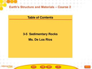 Table of Contents 3-5  Sedimentary Rocks Ms. De Los Rios