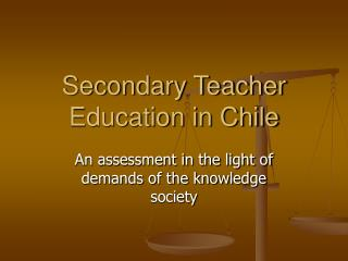 Secondary Teacher Education in Chile
