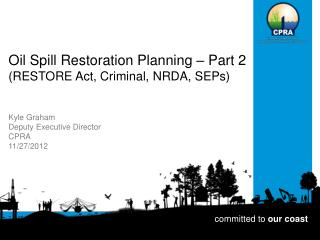 Oil Spill Restoration Planning – Part 2  (RESTORE Act, Criminal, NRDA, SEPs)
