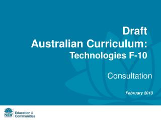 Draft  Australian Curriculum:  Technologies F-10
