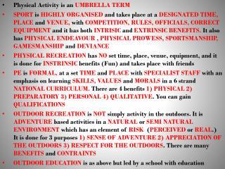 Physical Activity is an  UMBRELLA TERM