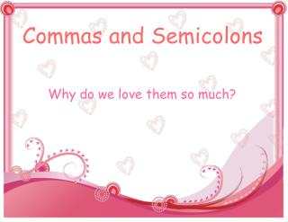 Commas and Semicolons