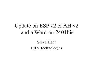 Update on ESP v2 & AH v2  and a Word on 2401bis