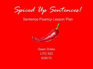 Spiced Up Sentences! Sentence Fluency Lesson Plan