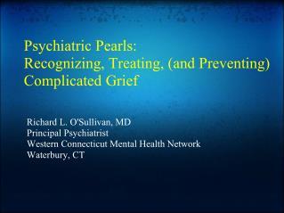 Psychiatric Pearls: Recognizing, Treating, and Preventing Complicated Grief