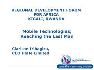 REGIONAL DEVELOPMENT FORUM FOR AFRICA KIGALI, RWANDA