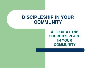 DISCIPLESHIP IN YOUR COMMUNITY