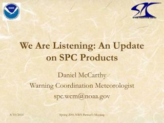 We Are Listening: An Update on SPC Products